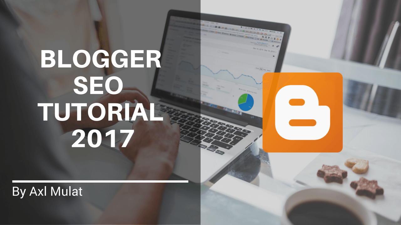 Blogger SEO Tutorial 2017